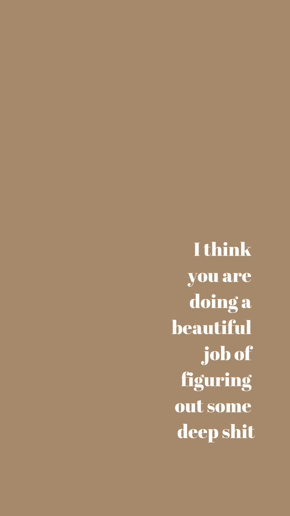 You are doing a beautiful job of figuring out some deep shit | Empowering Quotes for Your Phone Screen Background | Miranda Schroeder Blog | www.mirandaschroeder.com