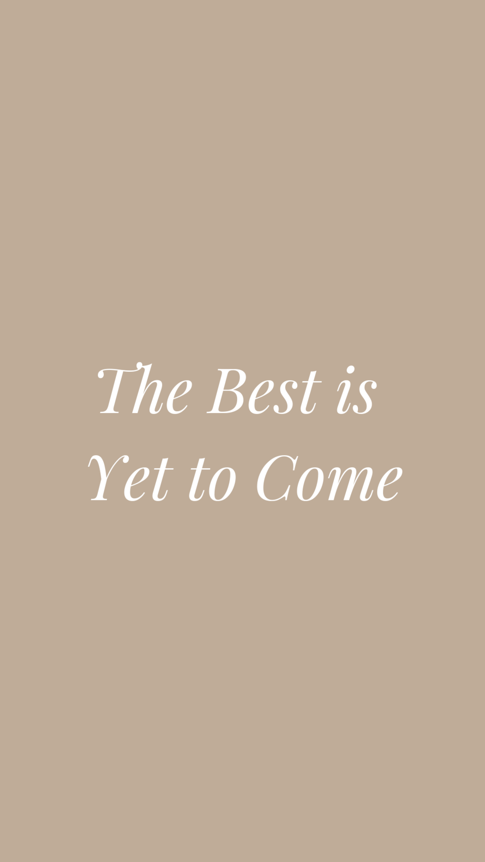 The Best is Yet to Come   Empowering Quotes for Your Phone Screen Background | Miranda Schroeder Blog | www.mirandaschroeder.com